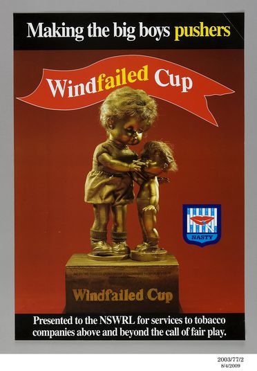 2003/77/2 Poster, anti cigarette advertising, 'Winfailed Cup', paper, designed by Brian Robson and Rick Bolzan, produced by BUGA UP (Billboard Utilising Graffitists Against Unhealthy Promotions), Sydney, New South Wales, Australia, c. 1984 - 1989