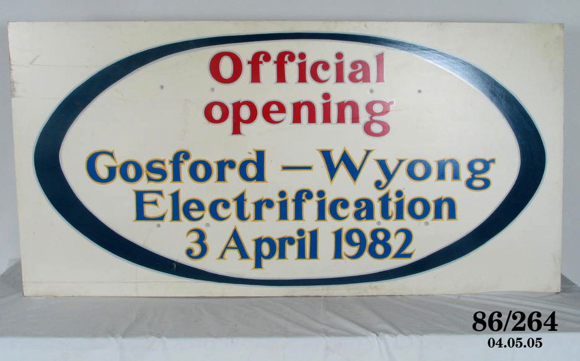 86/264 Railway Sign, 'Official Opening Gosford/Wyong Electrification', NSW, 1982. Click to enlarge.
