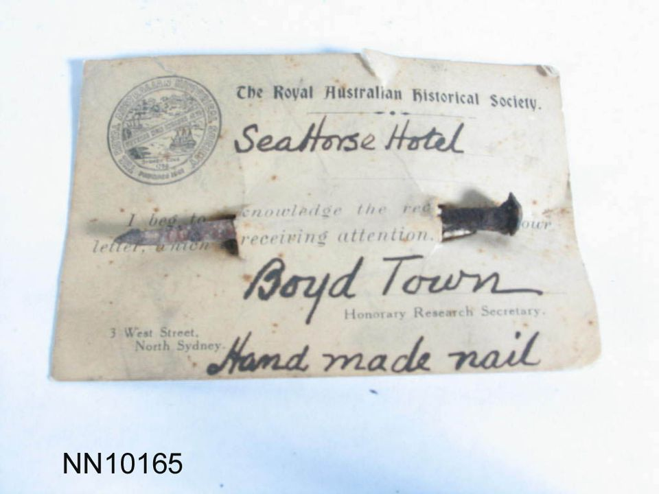 2005/48/1 Nail, handmade, from The Seahorse Inn, iron, Boydtown, New South Wales, Australia, 1820 -1830. Click to enlarge.