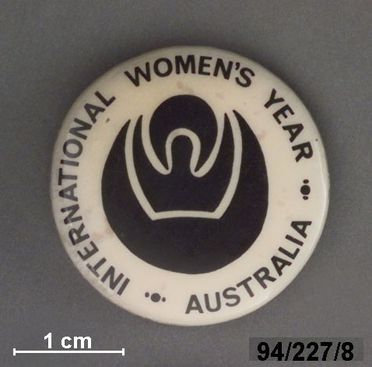 94/227/8 Badge, womens movement, 'International Women's Year', 'Australia', metal / paper / plastic, maker unknown, Australia, 1970-1978