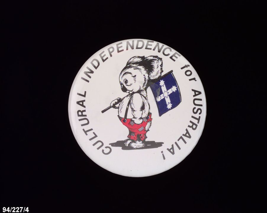 94/227/4 Badge, social comment, 'Cultural independence for Australia', repbulican sympathy, metal/paper/plastic, maker unknown, Australia, 1970-1978. Click to enlarge.