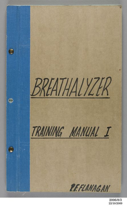2006/8/3 Training manual, 'Breathalyzer Training Manual I' for blood alcohol testing apparatus, paper, written by Sergeant 2nd Class W E Burns, Breath Analysis Section, NSW Police Department, published by Authority of the The New South Wales Commissioner of Police, Sydney, New South Wales, Australia. Click to enlarge.
