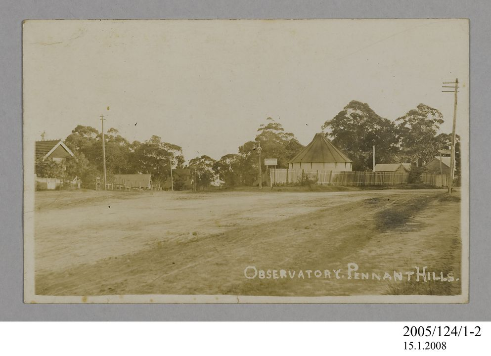 2005/124/1-2 Postcard, photograph, part of collection owned by James Short, sepia toned, 'Observatory. Pennant Hills', card, photographer unknown, Sydney, New South Wales, printed by Kodak Austral, Melbourne, Victoria, Australia, possibly 1890. Click to enlarge.
