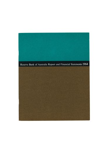 90/486-4 Annual report, 'Reserve Bank of Australia Report and Financial Statements 1964', paper, designed by Alistair Morrison, printed by John Sands Pty Ltd, Sydney, New South Wales, Australia, 1964