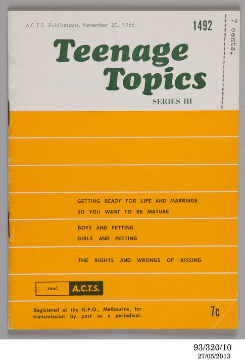 93/320/10 Booklet, 'Teenage topics: Series III', paper, published by Australian Catholic Truth Society (ACTS) Publications / The Advocate Press, Melbourne, Victoria, Australia, 1966. Click to enlarge.