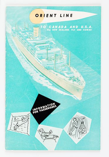 90/58-1/7/5/1 Booklet, 'Orient Line to Canada and U.S.A. via New Zealand, Fiji and Hawaii Information for Passengers', paper, designed by Douglas Annand for Orient Steam Navigation Company Limited (Orient Line), Sydney, New South Wales, Australia, September 1953