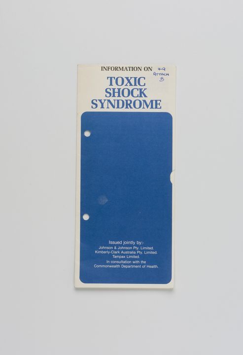 2005/212/2 Pamphlet, 'Information on toxic shock syndrome', paper, written by Dr Stefania Siedlecky (unattributed), published by Johnson & Johnson Pty Limited, Kimberley-Clark Australia Pty Limited, Tampax Limited, in consultation with the Commonwealth Department of Health, Australia, 1981. Click to enlarge.