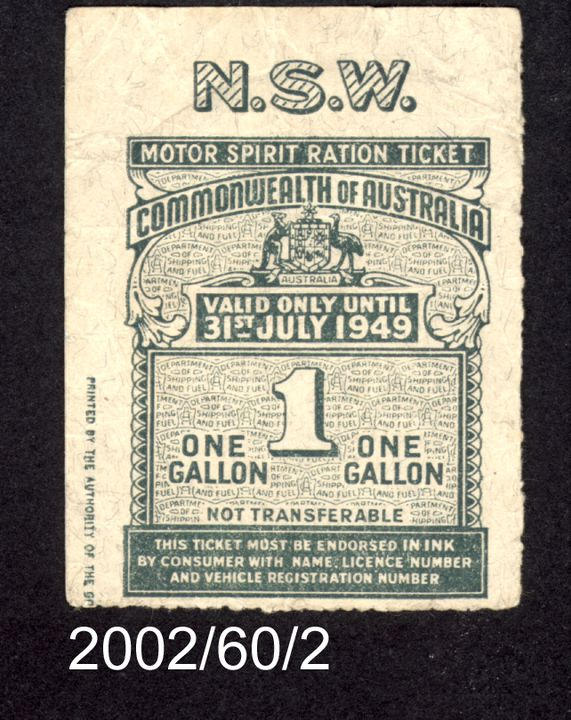 2002/60/2 Ration ticket, '1 gallon', petrol rationing, ink on paper, printed by Australian Note and Stamp Printer, issued by the Commonwealth of Australia, Australia, 1949. Click to enlarge.